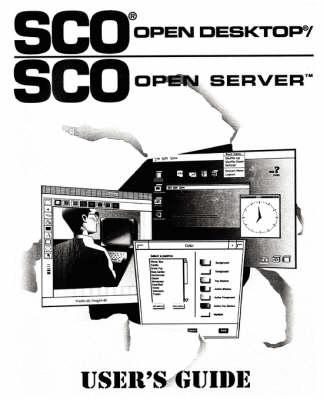 SCO Open Desktop/SCO Open Server User's Guide (Paperback)