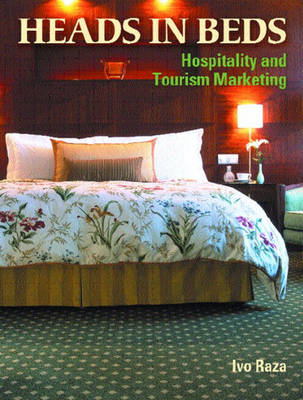 Heads in Beds: Hospitality and Tourism Marketing (Paperback)