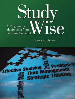 Study Wise: A Program for Maximizing Your Learning Potential (Paperback)