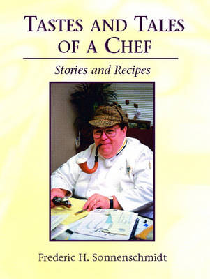 Tastes and Tales of a Chef: Stories and Recipes (Paperback)