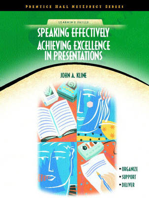 Speaking Effectively: Achieving Excellence in Presentations (NetEffect Series) (Paperback)