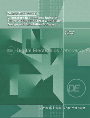 Digital Electronics Laboratory Experiments Using the Xilinx XC95108 CPLD with Xilinx Foundation: Design and Simulation Software (Paperback)