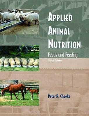 Applied Animal Nutrition: Feeds and Feeding (Hardback)