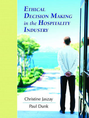 Ethical Decision-Making in the Hospitality Industry (Paperback)