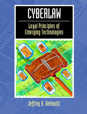 Cyberlaw: Legal Principles of Emerging Technologies (Paperback)