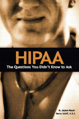 HIPAA: The Questions You Didn't Know to Ask (Paperback)