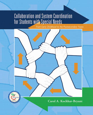 Collaboration and System Coordination for Students with Special Needs: From Early Childhood to the Postsecondary Years (Paperback)