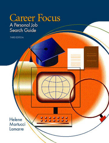 Career Focus: A Personal Job Search Guide (Paperback)