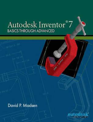 Autodesk Inventor 7: Basics Through Advanced (Paperback)