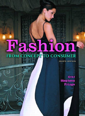 Fashion: From Concept to Consumer (Hardback)