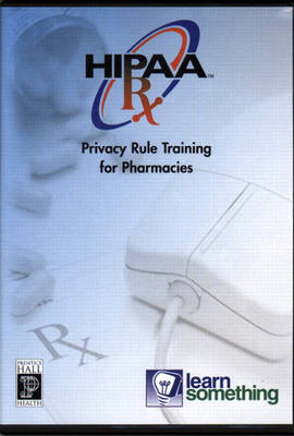 HIPAA Privacy RX: The Privacy Rule and Pharmacy Practice (CD-ROM Version) (CD-ROM)