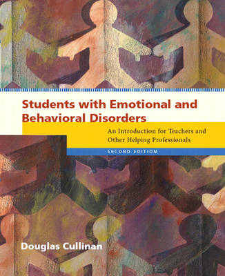 Students with Emotional and Behavioral Disorders: An Introduction for Teachers and Other Helping Professionals (Paperback)
