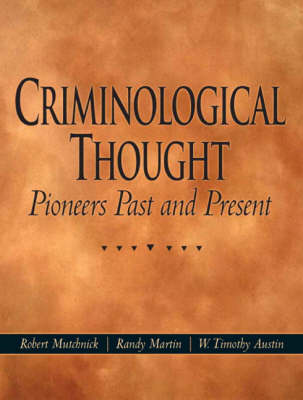 Criminological Thought: Pioneers Past and Present (Hardback)