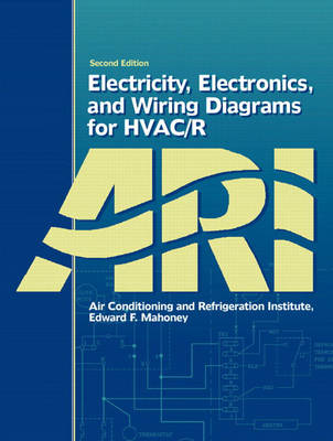 Electricity, Electronics, and Wiring Diagrams for HVAC/R (Paperback)