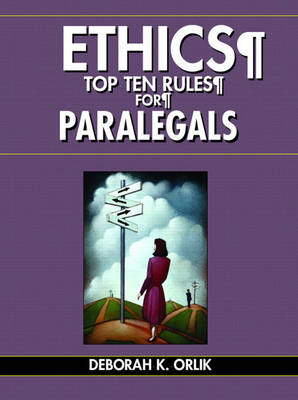 Ethics: Top Ten Rules for Paralegals (Paperback)