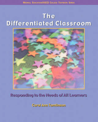 The Differentiated Classroom: Responding to the Needs of All Learners (Paperback)