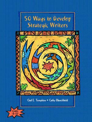 50 Ways to Develop Strategic Writers (Paperback)