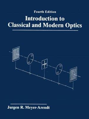 Introduction to Classical and Modern Optics (Hardback)