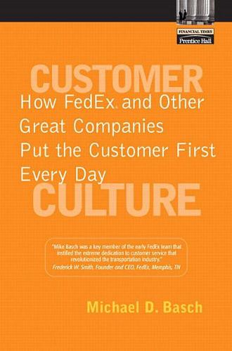 Customer Culture: How FedEx and Other Great Companies Put the Customer First Every Day (Paperback)