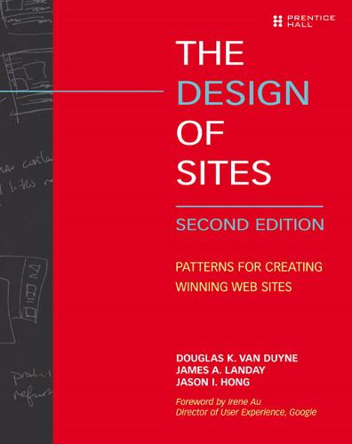 The Design of Sites: Patterns for Creating Winning Web Sites (Paperback)
