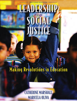 Leadership for Social Justice: Making Revolutions in Education (Paperback)