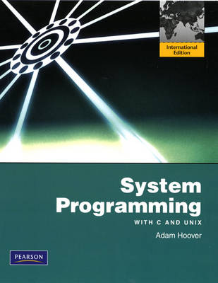 System Programming with C and Unix: International Edition (Paperback)