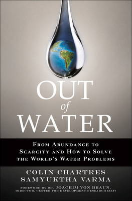 Out of Water: From Abundance to Scarcity and How to Solve the World's Water Problems (Hardback)