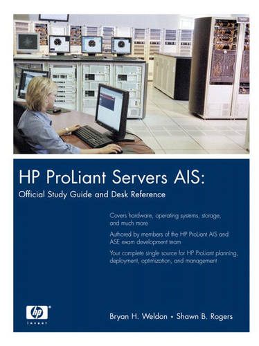 HP ProLiant Servers AIS: Official Study Guide and Desk Reference (paperback) (Paperback)