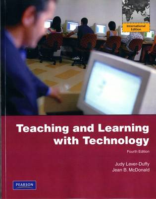 Teaching and Learning with Technology (Paperback)