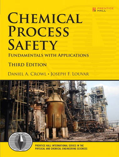 Chemical Process Safety: Fundamentals with Applications: United States Edition (Hardback)