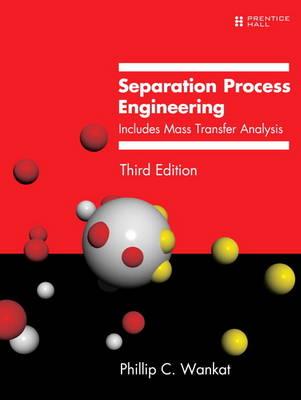 Separation Process Engineering: Includes Mass Transfer Analysis (Hardback)