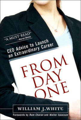 From Day One: CEO Advice to Launch an Extraordinary Career (paperback) (Paperback)