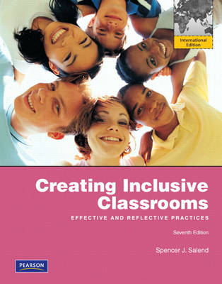 Creating Inclusive Classrooms: Effective and Reflective Practices: International Edition (Paperback)