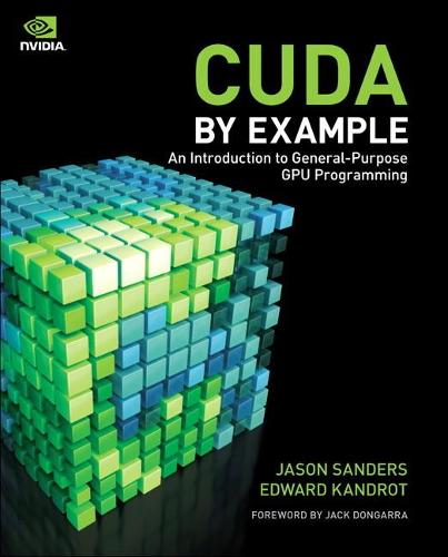CUDA by Example: An Introduction to General-Purpose GPU Programming (Paperback)