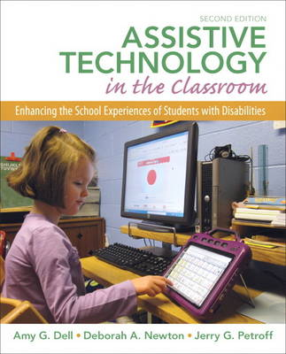 Assistive Technology in the Classroom: Enhancing the School Experiences of Students with Disabilities (Paperback)
