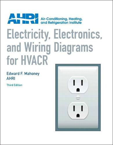 Electricity, Electronics and Wiring Diagrams for HVACR (Paperback)