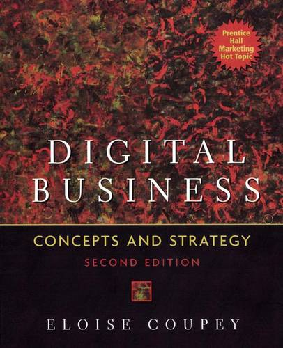 Digital Business: Concepts and Strategies: United States Edition (Hardback)