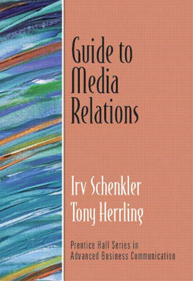 Guide to Media Relations (Guide to Business Communication Series) (Paperback)