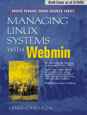 Managing Linux Systems with Webmin: System Administration and Module Development (Paperback)