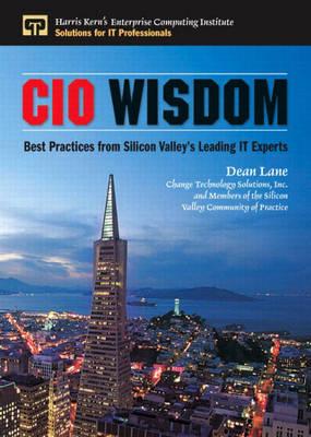 CIO Wisdom: Best Practices from Silicon Valley (Hardback)