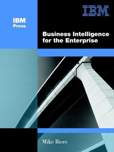Business Intelligence for the Enterprise (Paperback)