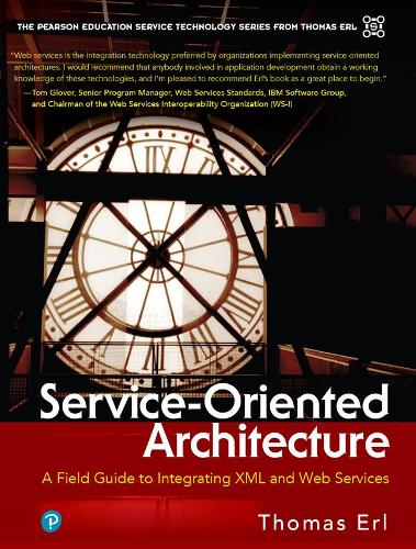 Service-Oriented Architecture: A Field Guide to Integrating XML and Web Services (Paperback)