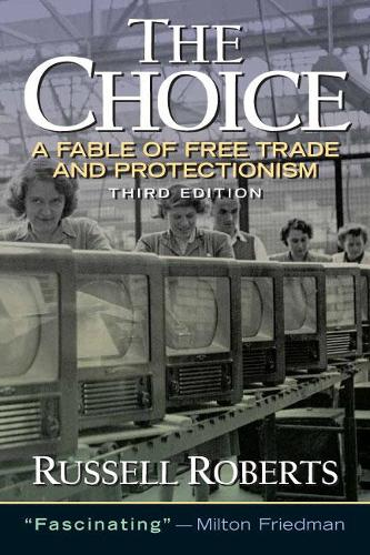 The Choice: A Fable of Free Trade and Protection (Paperback)