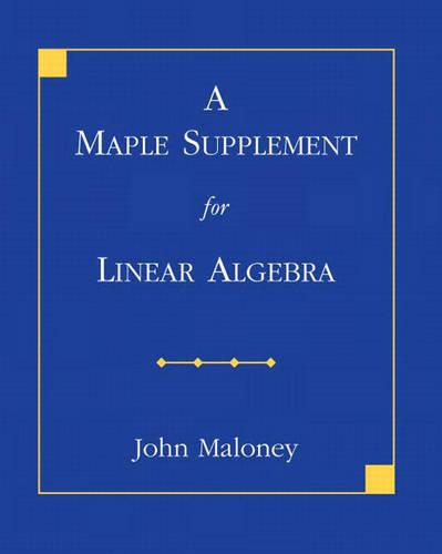 A Maple Supplement for Linear Algebra (Paperback)