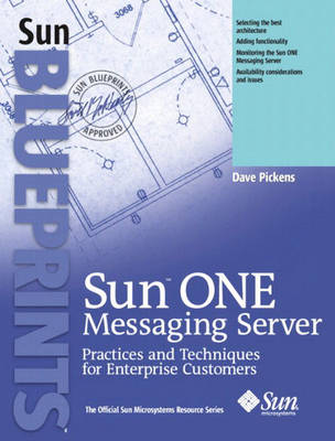 Sun ONE Messaging Server: Practices and Techniques for Enterprise Customers (Paperback)
