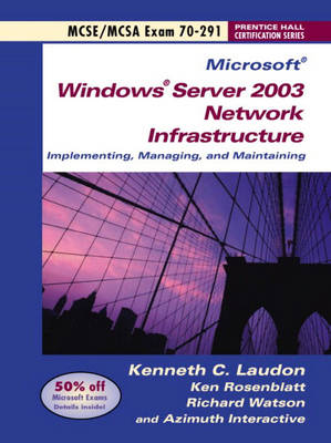 Windows Server 2003 Network Infrastructure Implementing and Maintaining: Exam 70-291 (Paperback)