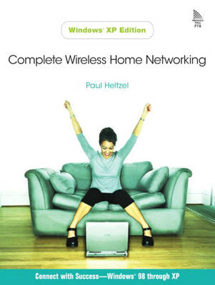 Complete Wireless Home Networking (Paperback)