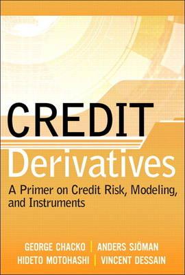 Credit Derivatives: Understanding Credit Risk and Credit Instruments (Hardback)