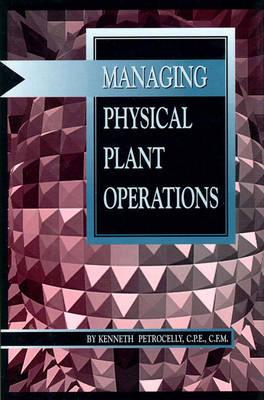 Managing Physical Plant Operations (Hardback)