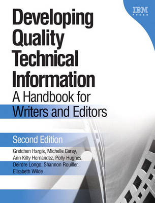 Developing Quality Technical Information: A Handbook for Writers and Editors (Hardback)